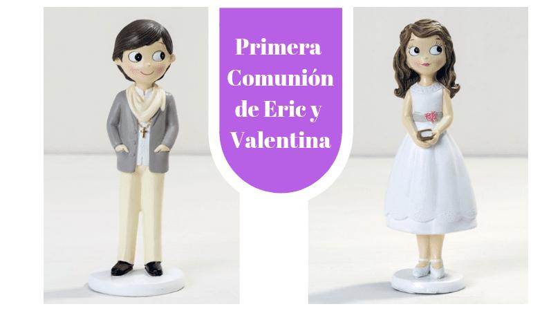 PRIMERA COMUNION ERIC Y VALENTINA